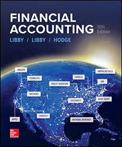 FINANCIAL ACCOUNTING - 10th Edition - by Libby - ISBN 9781259964947